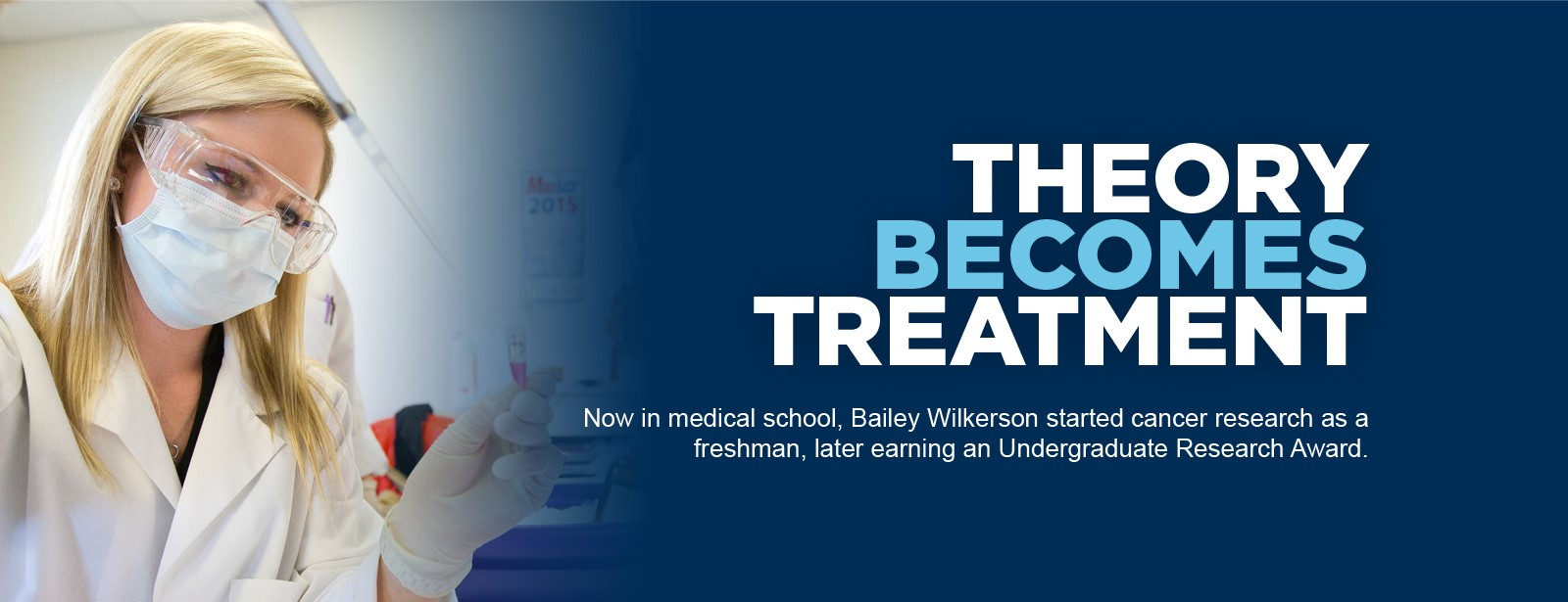 Now in medical school, Bailey Wilkerson started cancer research as a freshman with the help of an Undergraduate Research Award.